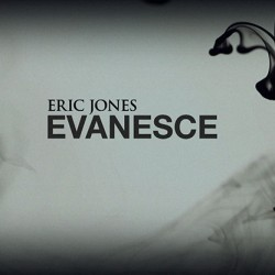 Evanesce by Eric Jones (VIDEO DOWNLOAD)