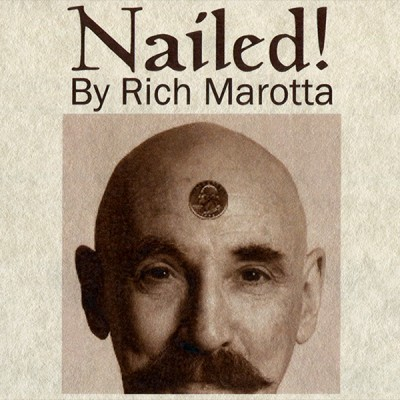 Nailed! by Rich Marotta
