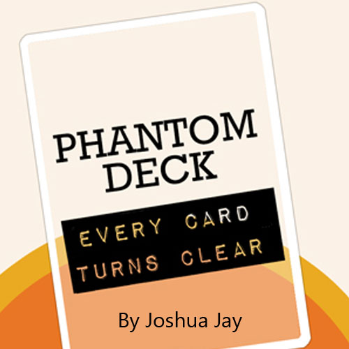 Phantom Deck by Joshua Jay and Vanishing Inc