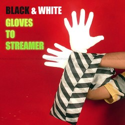 Black and white (gloves to streamer)