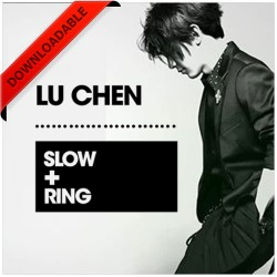 Slow+Ring by Lu Chen (VIDEO DOWNLOAD)
