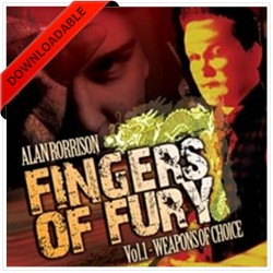 Fingers of Fury Vol.1 (Weapons Of Choice) by Alan Rorrison ( VIDEO DOWNALOD )