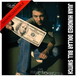 Juan Hundred Dollar Bill Switch by Doug McKenzie (VIDEO DOWNLOAD)