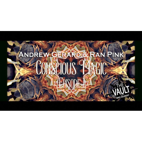 The Vault - Conscious Magic Episode 1 by Andrew Gerard and Ran Pink (Video DOWNLOAD)