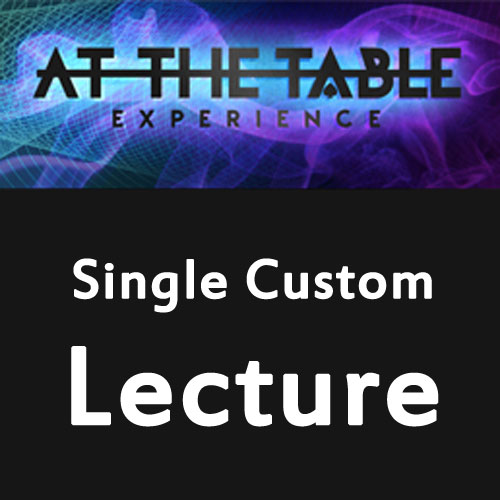 At the Table Live Lecture - Single Custom Lecture