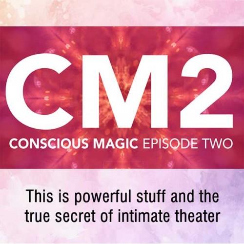 Conscious Magic Episode 2