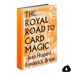 Royal Road to Card Magic by Hugard & Conjuring Arts Research Center (PDF Download)
