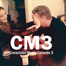 Conscious Magic Episode 3