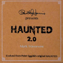 Haunted 2.0 (DVD and Gimmick) by Peter Eggink and Mark Traversoni