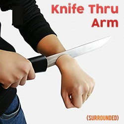 Knife Thru Arm - Surrounded