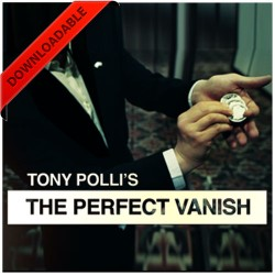 The Perfect Vanish by Tony Polli ( VIDEO DOWNLOAD )