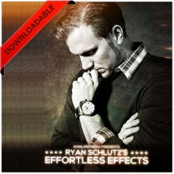 Ryan Schultz's Effortless Effects ( Video Download )
