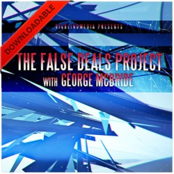 The False Deals Project with George McBride and Big Blind Media ( VIDEO DOWNLOAD )