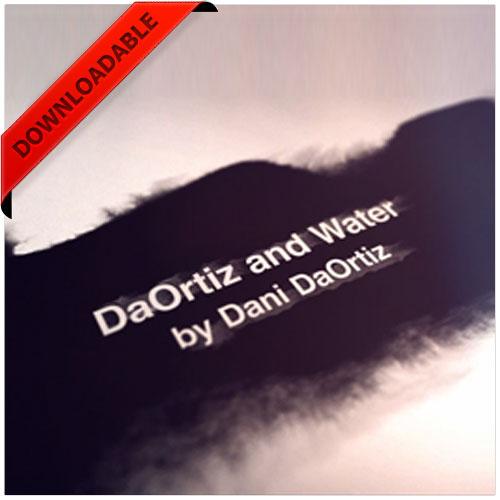 Da Ortiz And Water by Dani da Ortiz (VIDEO DOWNLOAD)