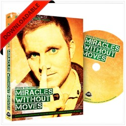 Miracles Without Moves by Ryan Schlutz ( VIDEO DOWNLOAD)