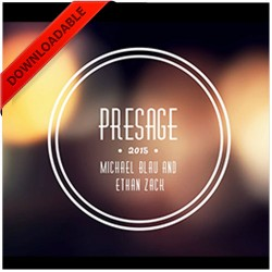 Presage by Ethan Zack & Michael Blau (VIDEO DOWNLOAD)