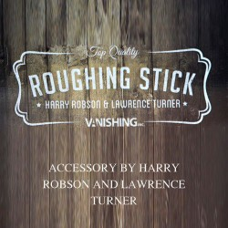 Harry Robson's Roughing Stick